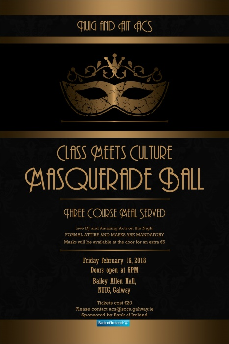 We Are Excited To Announce That NUIG ACS And AIT Will Be Hosting A Masquerade Ball On Friday The 16th Of February 2018 In Bailey Allen Hall Here